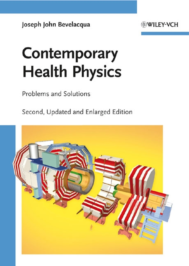 Joseph Bevelacqua John Contemporary Health Physics. Problems and Solutions some words about fundamental problems of physics