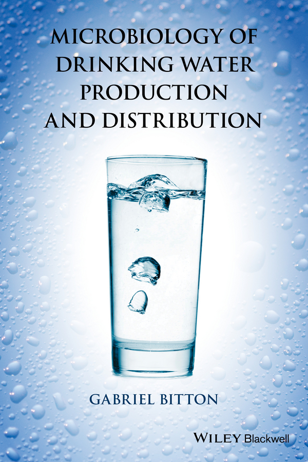 Gabriel Bitton Microbiology of Drinking Water. Production and Distribution цена