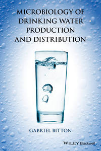 Gabriel  Bitton - Microbiology of Drinking Water. Production and Distribution
