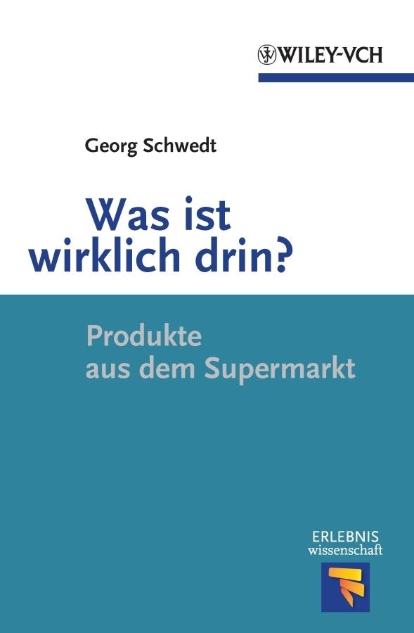 Prof. Schwedt Georg Was ist wirklich drin? Produkte aus dem Supermarkt georg schwedt lava magma sternenstaub chemie im inneren von erde mond und sonne