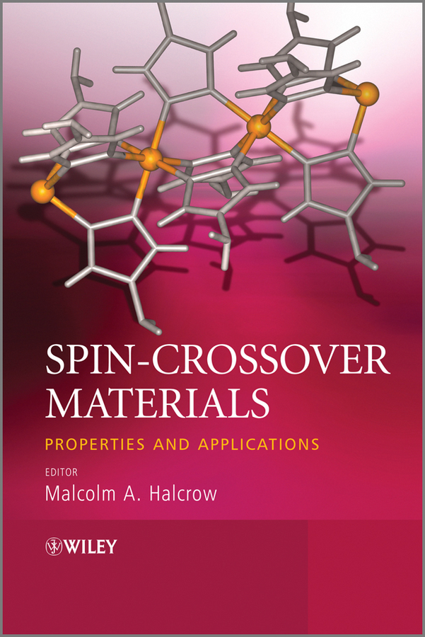 Malcolm Halcrow A. Spin-Crossover Materials. Properties and Applications peter comba modeling of molecular properties