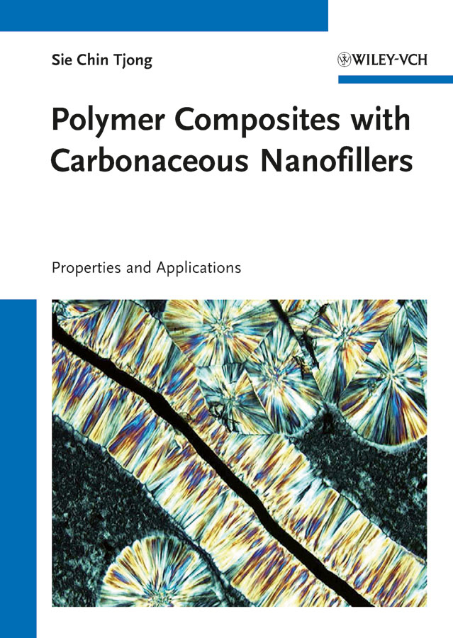 Sie Tjong Chin Polymer Composites with Carbonaceous Nanofillers. Properties and Applications купить