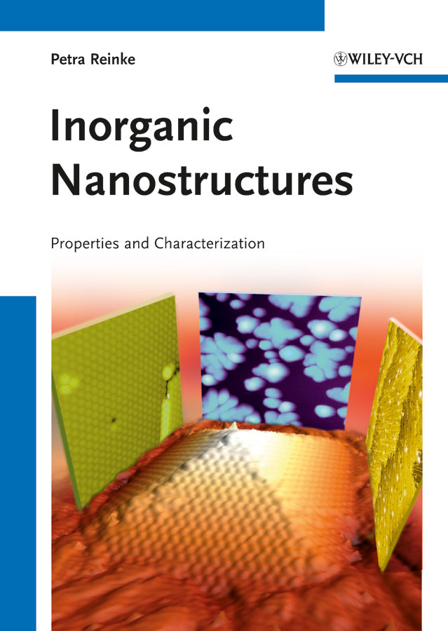 Petra Reinke Inorganic Nanostructures. Properties and Characterization