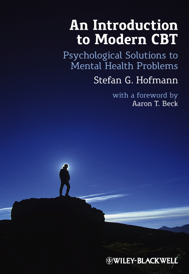 Stefan G. Hofmann An Introduction to Modern CBT. Psychological Solutions to Mental Health Problems an introduction to pharmacovigilance