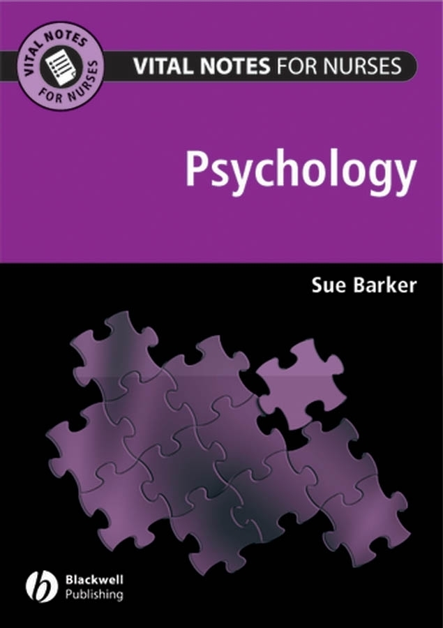 Sue Barker Vital Notes for Nurses. Psychology