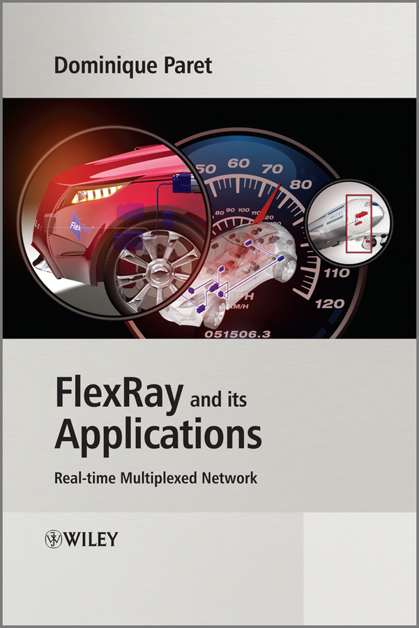 Dominique Paret FlexRay and its Applications. Real Time Multiplexed Network все цены