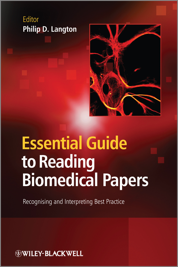 Philip Langton D. Essential Guide to Reading Biomedical Papers. Recognising and Interpreting Best Practice