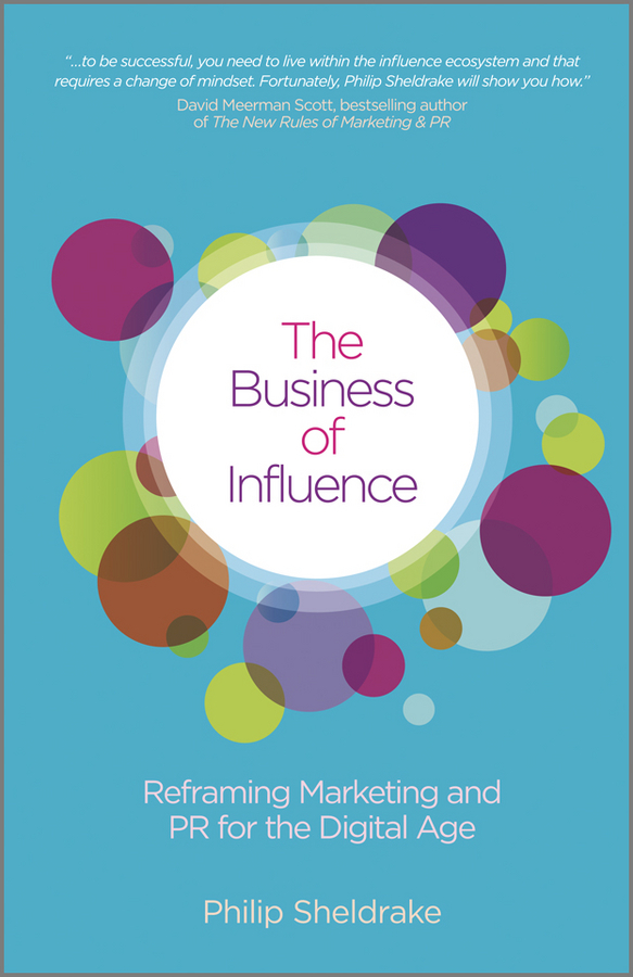 Philip  Sheldrake The Business of Influence. Reframing Marketing and PR for the Digital Age the influence of science and technology on modern english poetry