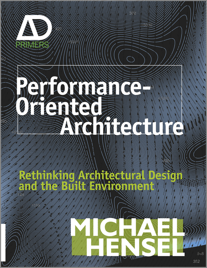 Michael Hensel Performance-Oriented Architecture. Rethinking Architectural Design and the Built Environment impact of groundwater recharge on the surrounding environment