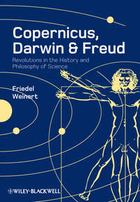 Friedel  Weinert - Copernicus, Darwin and Freud. Revolutions in the History and Philosophy of Science