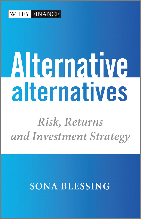 Sona Blessing Alternative Alternatives. Risk, Returns and Investment Strategy the environment agency and risk communication strategies