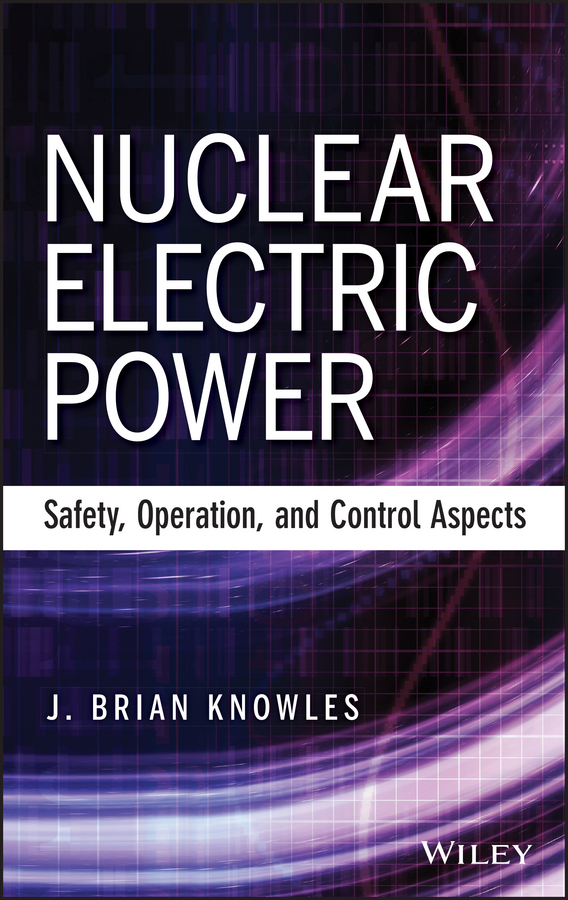 J. Knowles Brian Nuclear Electric Power. Safety, Operation, and Control Aspects плита kovea газовая kovea portable propane range tkr 9507