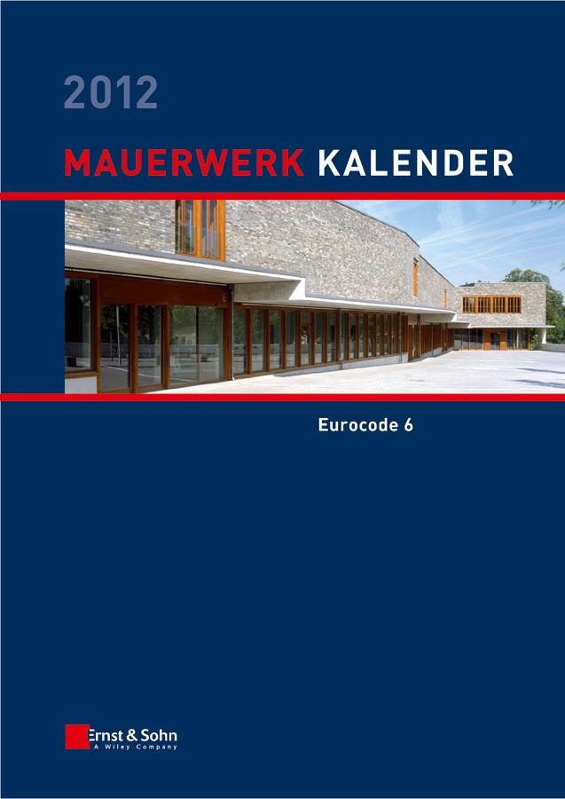 Wolfram Jäger Mauerwerk Kalender 2012. Schwerpunkt - Eurocode 6 ISBN: 9783433604922 compendium