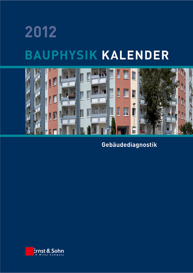 Nabil Fouad A. Bauphysik-Kalender 2012. Schwerpunkt - Gebäudediagnostik