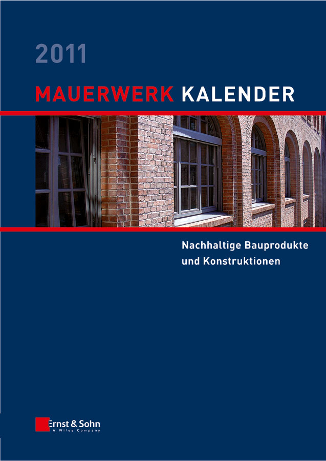 Wolfram Jäger Mauerwerk Kalender 2011. Schwerpunkt - Nachhaltige Bauprodukte und Konstruktionen ISBN: 9783433604953 compendium