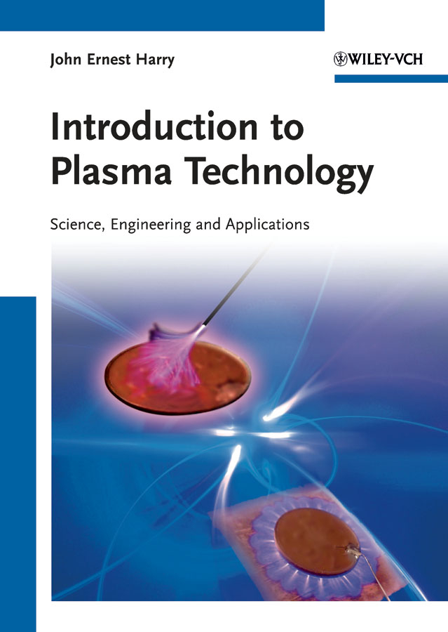 John Harry Ernest Introduction to Plasma Technology. Science, Engineering, and Applications the influence of science and technology on modern english poetry