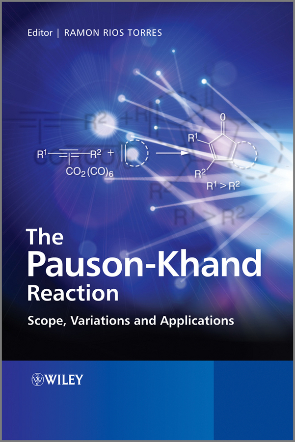 Ramon Torres Rios The Pauson-Khand Reaction. Scope, Variations and Applications a knipe c organic reaction mechanisms 2008 an annual survey covering the literature dated january to december 2008