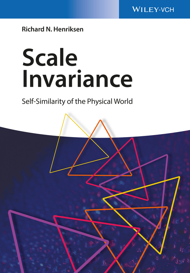 Richard Henriksen N. Scale Invariance. Self-Similarity of the Physical World richard rohr falling upward a spirituality for the two halves of life
