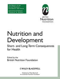 British Nutrition Foundation - Nutrition and Development. Short and Long Term Consequences for Health