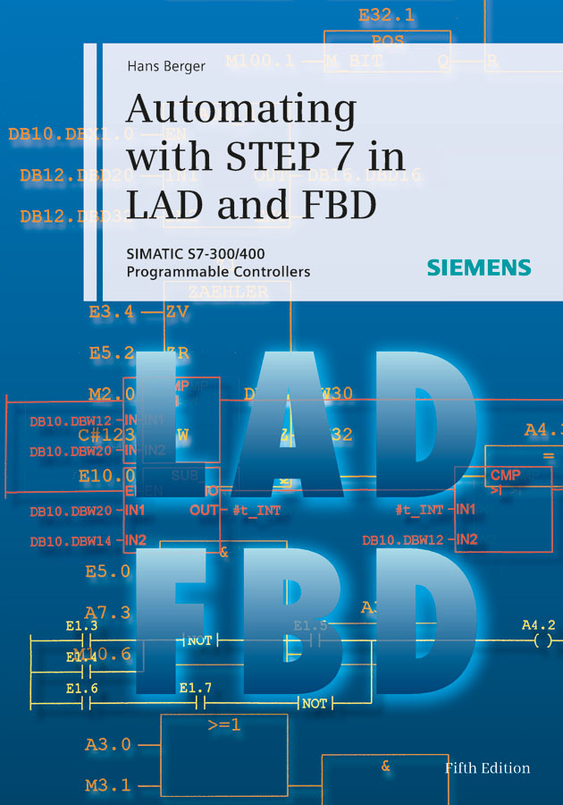 Hans Berger Automating with STEP 7 in LAD and FBD. SIMATIC S7-300/400 Programmable Controllers 6es7222 1hf32 0xb0 6es7 222 1hf32 0xb0 simatic s7 1200 digital output sm 1222 8 do relay 2a have in stock
