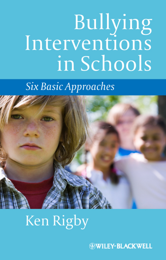 Ken Rigby Bullying Interventions in Schools. Six Basic Approaches va2265s 3