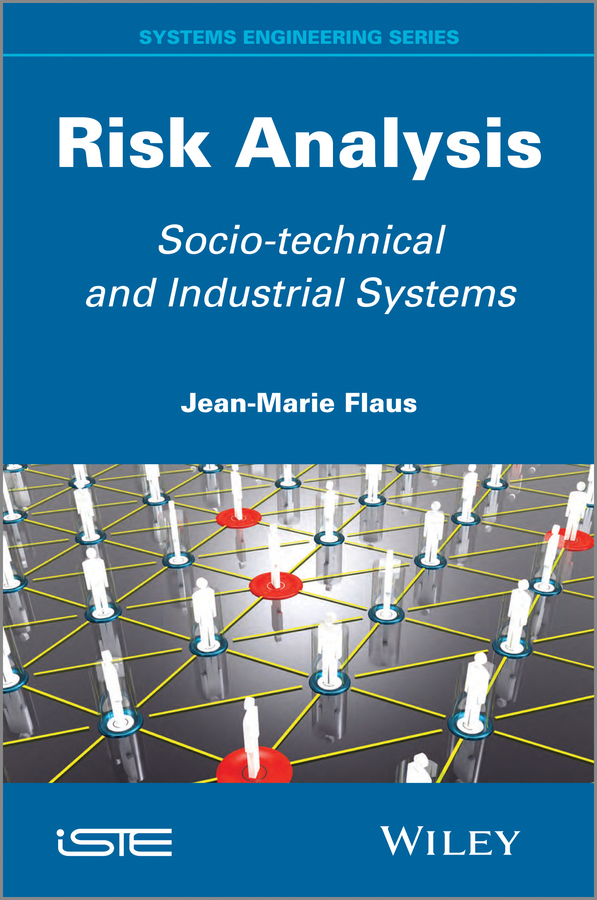 Jean-Marie  Flaus Risk Analysis. Socio-technical and Industrial Systems modeling and analysis for supply chain network in web gis environment