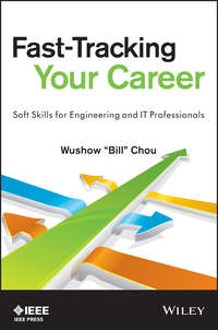 Wushow  Chou - Fast-Tracking Your Career. Soft Skills for Engineering and IT Professionals