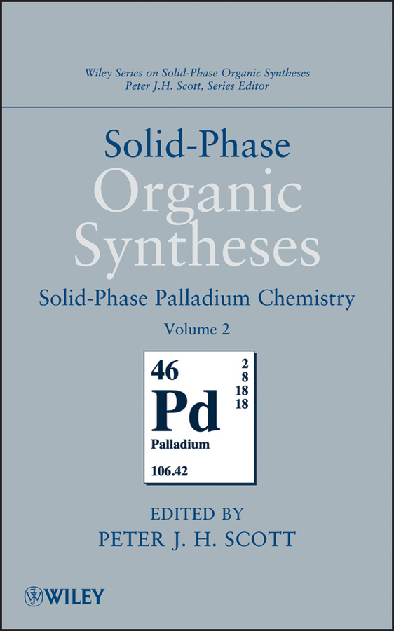 Peter J. H. Scott Solid-Phase Organic Syntheses, Volume 2. Solid-Phase Palladium Chemistry k h j buschow handbook of magnetic materials volume 7