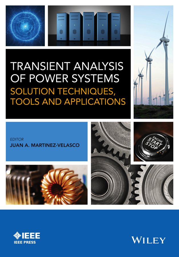 Dr. Juan A. Martinez-Velasco Transient Analysis of Power Systems. Solution Techniques, Tools and Applications bertsch power and policy in communist systems paper only