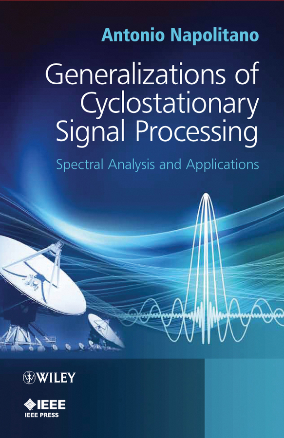 Antonio Napolitano Generalizations of Cyclostationary Signal Processing. Spectral Analysis and Applications ISBN: 9781118437902 characterization of pasteurella multocida