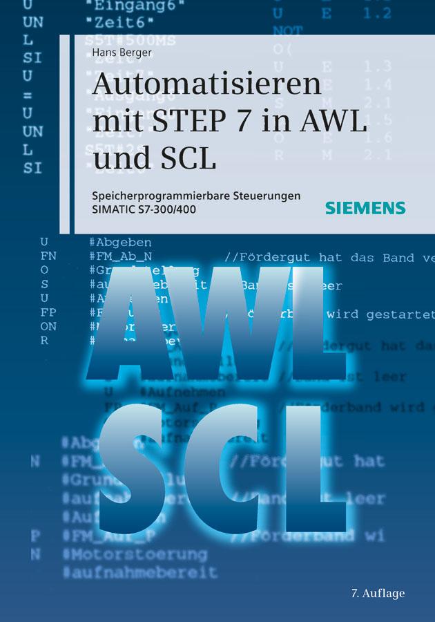 Hans Berger Automatisieren mit STEP 7 in AWL und SCL. Speicherprogrammierbare Steuerungen SIMATIC S7-300/400 6es7223 1bh22 0xa0 6es7 223 1bh22 0xa0 compatible simatic s7 200 plc module fast shipping