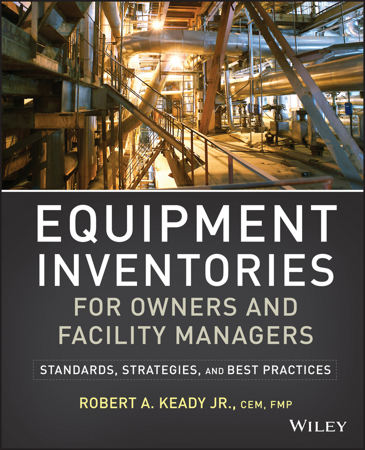 R. Keady A. Equipment Inventories for Owners and Facility Managers. Standards, Strategies and Best Practices enhancing the tourist industry through light