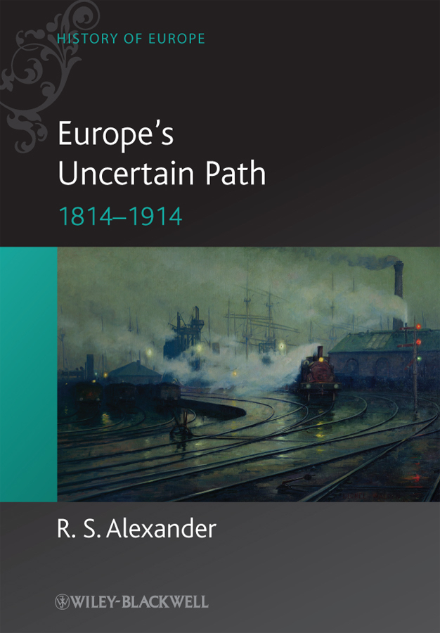 R. Alexander S. Europe's Uncertain Path 1814-1914. State Formation and Civil Society r b parker s the devil wins