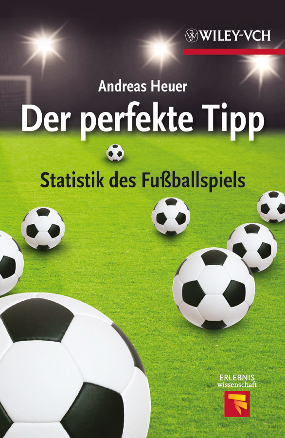 Andreas Heuer Der perfekte Tipp. Statistik des Fußballspiels teacher change a narrative analysis