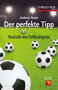 Andreas Heuer - Der perfekte Tipp. Statistik des Fu?ballspiels