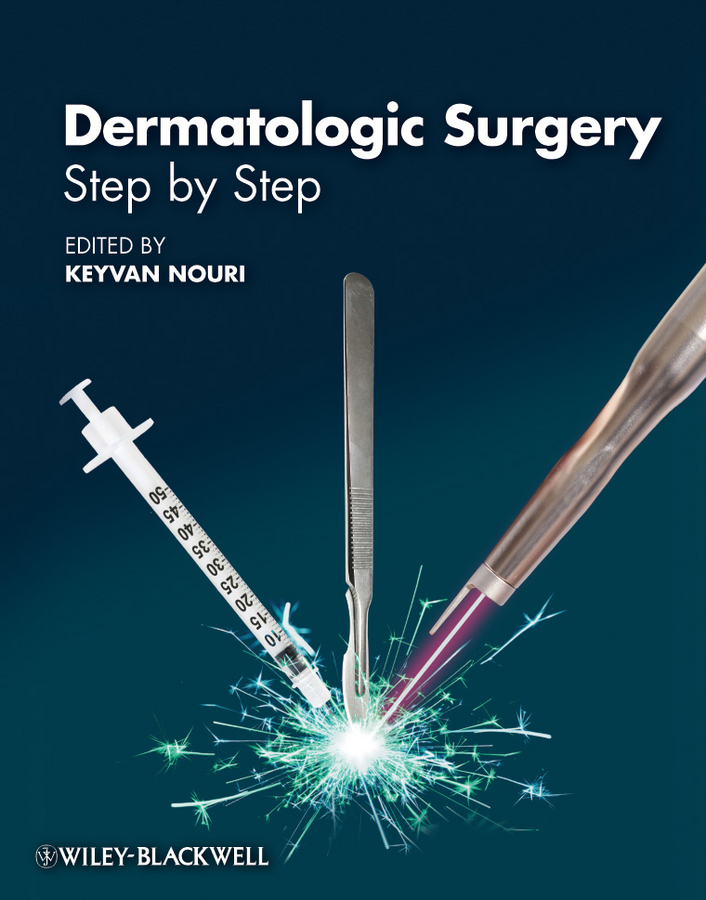 Keyvan Nouri Dermatologic Surgery. Step by Step the operative