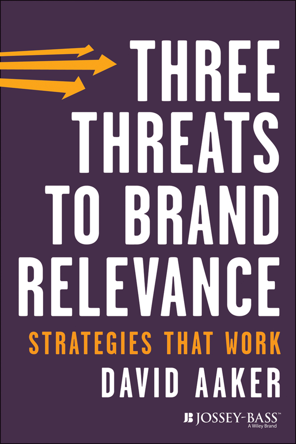 David Aaker A. Three Threats to Brand Relevance. Strategies That Work marc benioff sales growth five proven strategies from the world s sales leaders