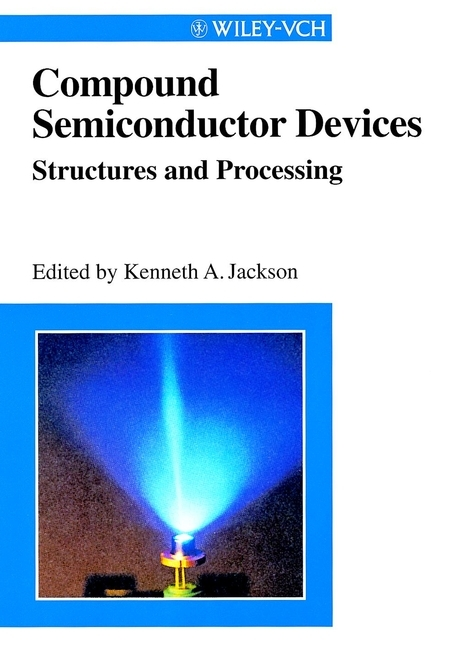 Kenneth Jackson A. Compound Semiconductor Devices. Structures & Processing ecr etching of ii vi compound semiconductors