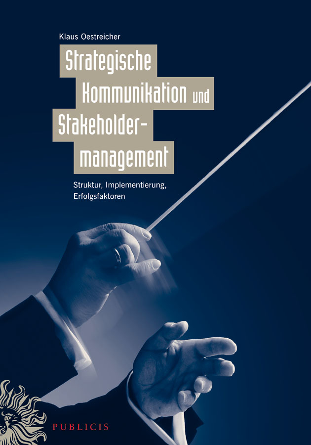 Klaus Oestreicher Strategische Kommunikation und Stakeholdermanagement. Struktur, Implementierung, Erfolgsfaktoren kommunikation in der landwirtschaft kursbuch cd rom