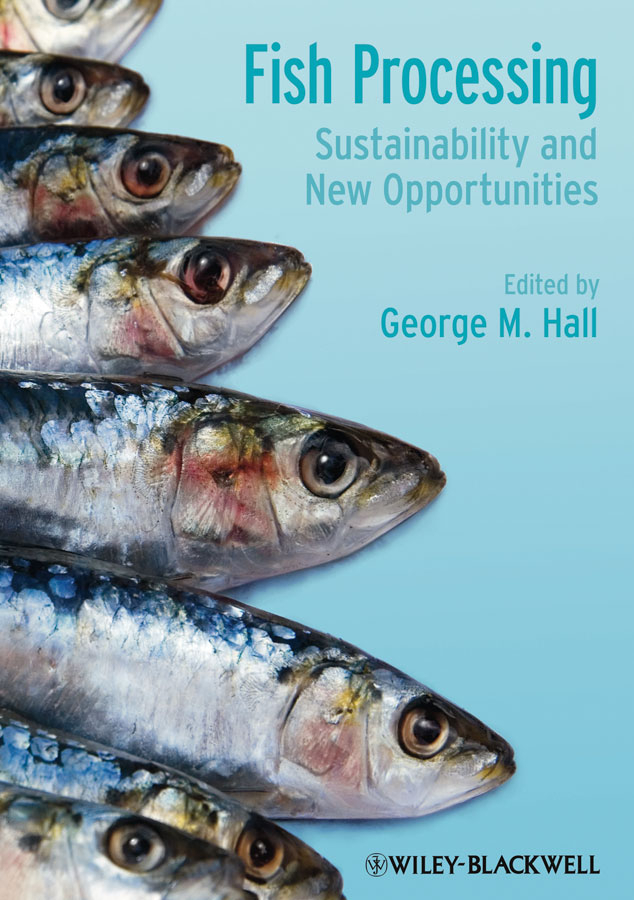 George Hall M. Fish Processing. Sustainability and New Opportunities the feed additive and the fish
