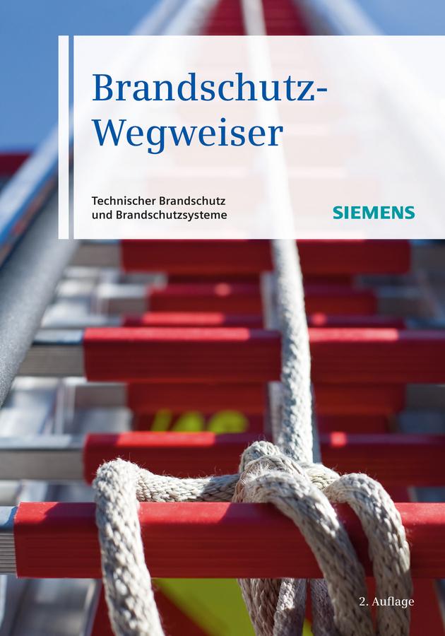 Siemens Brandschutz-Wegweiser. Technischer Brandschutzund Brandschutzsysteme