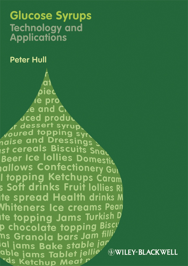Peter  Hull Glucose Syrups. Technology and Applications norman god that limps – science and technology i n the eighties