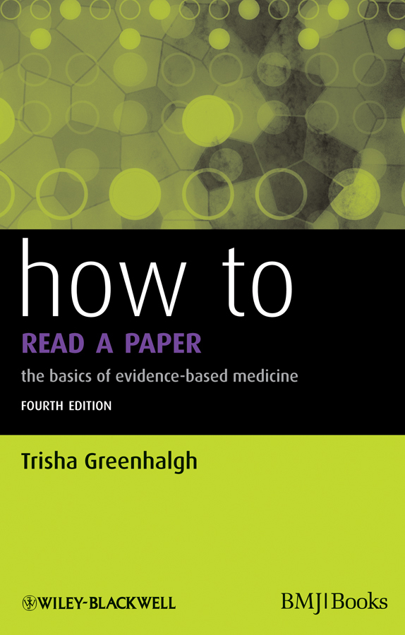 Trisha  Greenhalgh How to Read a Paper. The Basics of Evidence-Based Medicine horton prostaglandins and the kidney paper only
