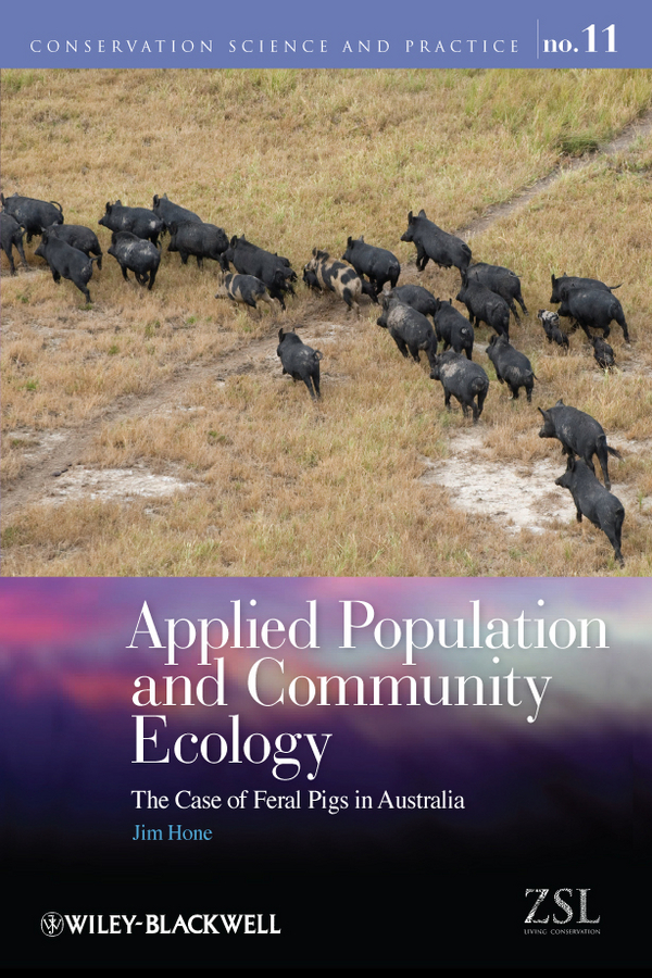 Jim Hone Applied Population and Community Ecology. The Case of Feral Pigs in Australia ecosystem ecology