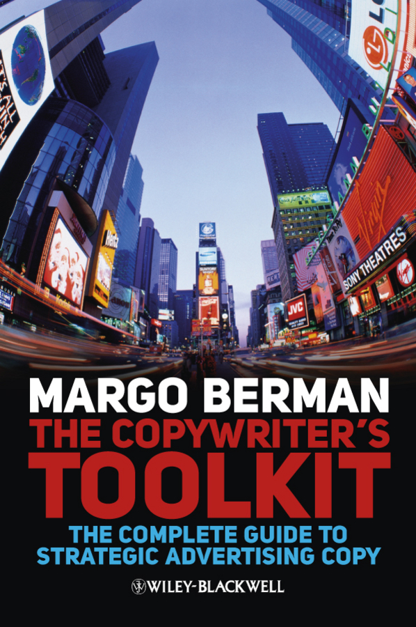 Margo Berman The Copywriter's Toolkit. The Complete Guide to Strategic Advertising Copy social media usage among emirati digital natives