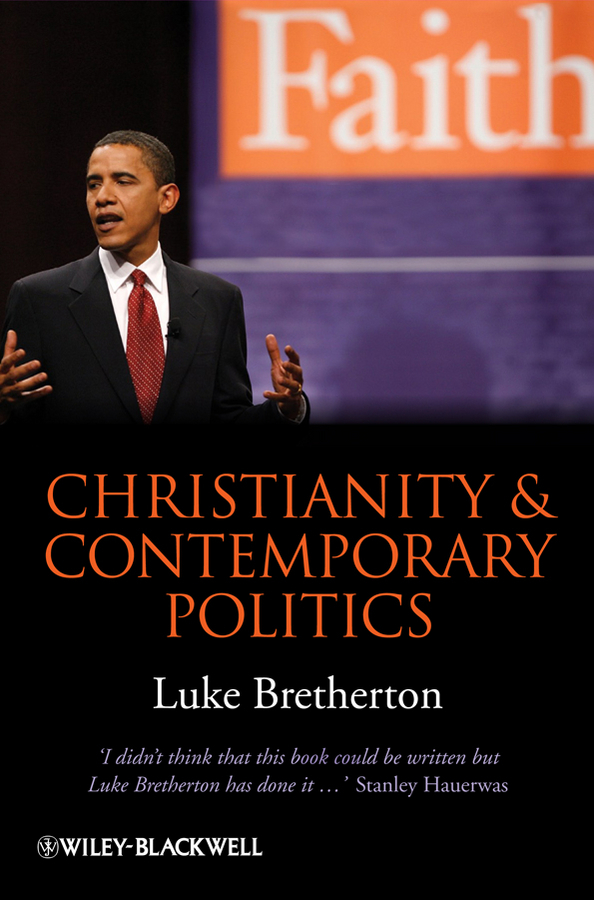 Luke Bretherton Christianity and Contemporary Politics. The Conditions and Possibilities of Faithful Witness politics and minority issues in georgia
