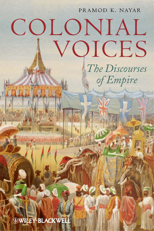 Pramod Nayar K. Colonial Voices. The Discourses of Empire friedrich ii memoirs of the house of brandenburg from the earliest accounts to the death of frederic i king of prussia