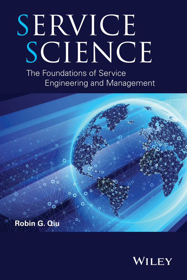 Robin Qiu G. Service Science. The Foundations of Service Engineering and Management ISBN: 9781118551837 privacy and practicality of identity management systems