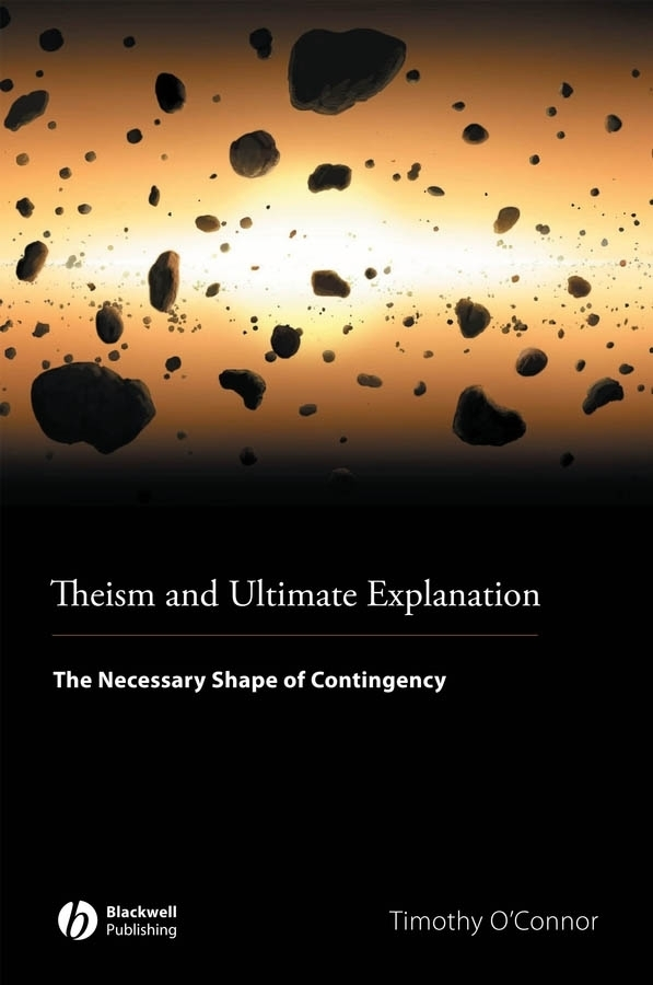 Timothy  O'Connor Theism and Ultimate Explanation. The Necessary Shape of Contingency explanation of selected psalms in four parts part 4 the last judgment