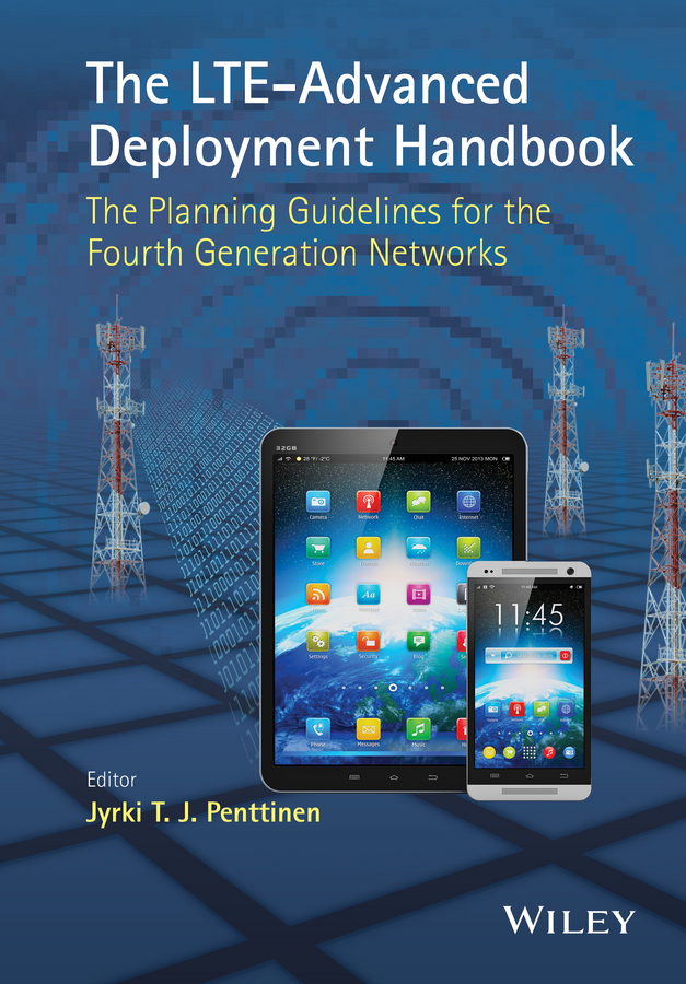 Jyrki T. J. Penttinen The LTE-Advanced Deployment Handbook. The Planning Guidelines for the Fourth Generation Networks the porphyrin handbook volume 5